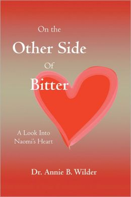 On the Other Side of Bitter: A Look into Naomi's Heart