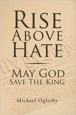 Rise Above Hate May God Save The King: May God Save The King