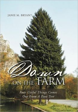 Down On The Farm: Four Useful Things Comes Out From A Pine Tree