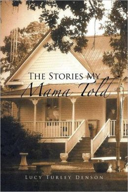 The Stories My Mama Told