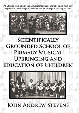 Scientifically Grounded System of Elementary Musical Education of Children