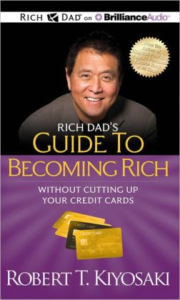 Rich Dad's Guide to Becoming Rich Without Cutting up Your Credit Cards: Turn Bad Debt into Good Debt