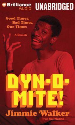 Dyn-o-mite!: Good Times, Bad Times, Our Times--A Memoir
