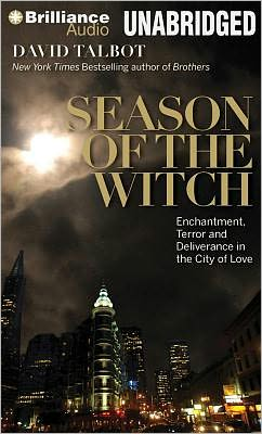 Season of the Witch: Enchantment, Terror and Deliverance in the City of Love