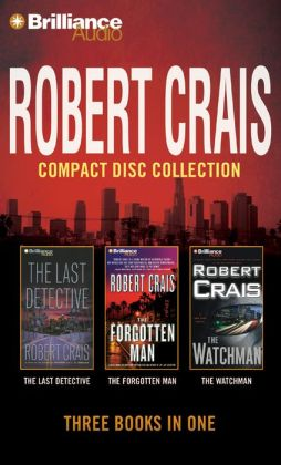 Robert Crais CD Collection 4: The Last Detective, The Forgotten Man, The Watchman
