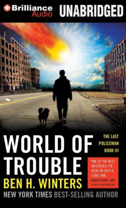 World of Trouble (Last Policeman Series #3)