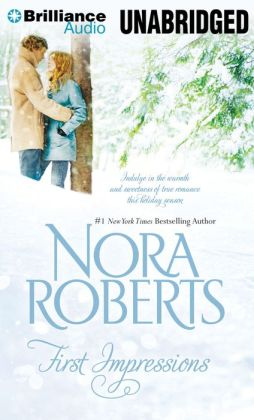 First Impressions: First Impressions, Blithe Images Nora Roberts, Teri Clark Linden and Julia Whelan