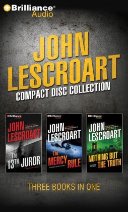 John Lescroart CD Collection 5: The 13th Juror, The Mercy Rule, and Nothing But the Truth
