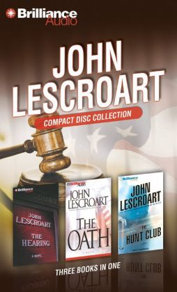 John Lescroart CD Collection 2: The Hearing, The Oath, and The Hunt Club