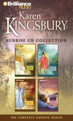 Karen Kingsbury Sunrise CD Collection: Sunrise, Summer, Someday, Sunset