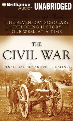 The Seven-Day Scholar: Exploring History One Week at a Time: The Civil War