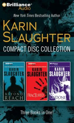 Karin Slaughter CD Collection: Beyond Reach / Fractured / Undone
