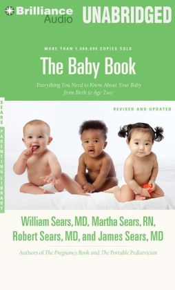 Baby Book, The: Everything You Need to Know About Your Baby From Birth to Age Two