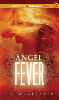 Angel Fever (Angel Trilogy Series #3)