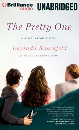 The Pretty One: A Novel about Sisters