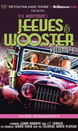 Jeeves and Wooster Vol. 3: A Radio Dramatization by P. G. ...
