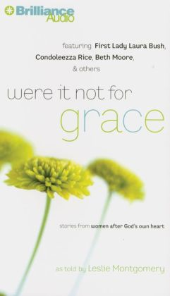 Were It Not for Grace: Stories from Women After God's Own Heart