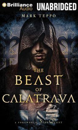 Beast of Calatrava, The: A Foreworld SideQuest