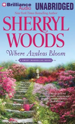 Where Azaleas Bloom (Sweet Magnolias Series #10)