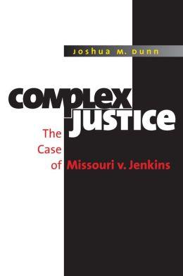 Complex Justice: The Case of Missouri v. Jenkins