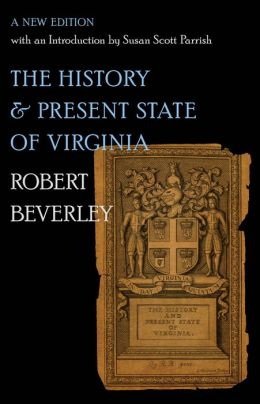 The History and Present State of Virginia: A New Edition with an Introduction by Susan Scott Parrish