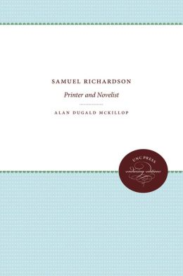 Samuel Richardson: Printer and Novelist
