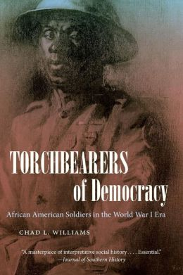 Torchbearers of Democracy: African American Soldiers in the World War I Era