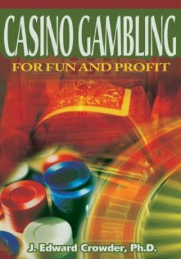 Casino Gambling for Fun and Profit