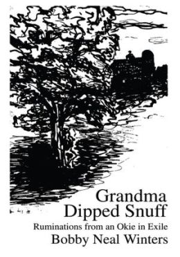Grandma Dipped Snuff: Ruminations from an Okie in Exile