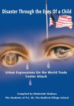 Disaster Through the Eyes Of a Child: Urban Expressions On the World Trade Center Attack