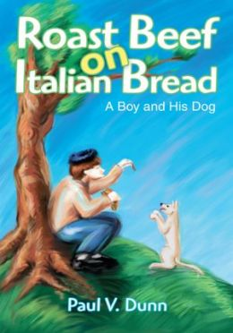 Roast Beef on Italian Bread: A Boy and His Dog