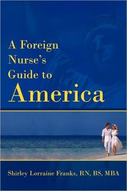 A Foreign Nurse's Guide to America