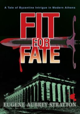 FIT FOR FATE: A TALE OF BYZANTINE INTRIGUE IN MODERN ATHENS