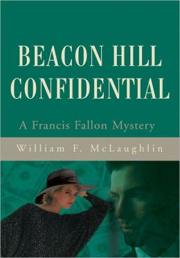 Beacon Hill Confidential: A Francis Fallon Mystery