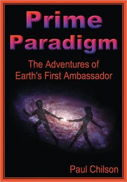 Prime Paradigm: Adventures of Earth's First Ambassador