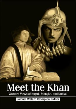 Meet the Khan: Western Views of Kuyuk, Mongke, and Kublai