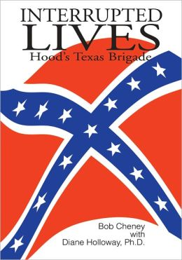 Interrupted Lives: Hood's Texas Brigade