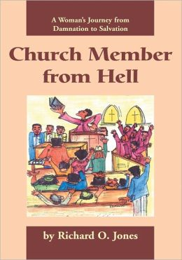 Church Member from Hell: A Woman's Journey from Damnation to Salvation
