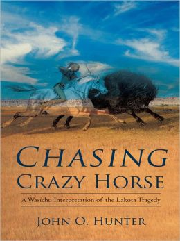 Chasing Crazy Horse: A Wasichu Interpretation of the Lakota Tragedy