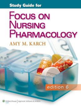 Karch Focus on Nursing Pharmacology 6th Edition Study Guide and PrepU Package
