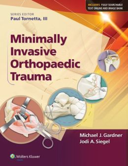 Minimally Invasive Orthopaedic Trauma