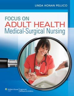 Pellico Focus on Adult Health; Docucare 2 Year; Krach 2014 Lippincott's Nursing Drug Guide Package