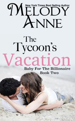 The Tycoon's Vacation: Baby for the Billionaire
