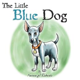 The Little Blue Dog: The story of a shelter dog waiting to be rescued.