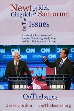 Rick Santorum vs. Newt Gingrich on the Issues: Side-By-Side Issue Stances of Speaker Newt Gingrich (R, Ga) and Sen. Rick Santorum (R, Pa)