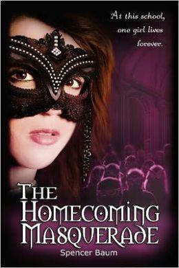 The Homecoming Masquerade: Girls Wearing Black, Book 1