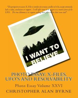 Photo Essay: X-Files, UFO's and Resolvability: Photo Essay