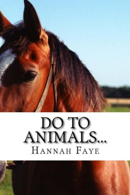 Do to Animals...