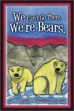We Can't Go There. We're Bears.