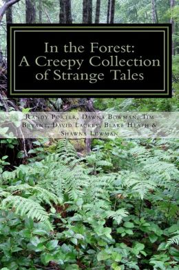 In the Forest: A Creepy Collection of Strange Tales